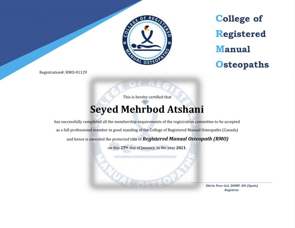 This is the certification that have been awarded to Seyed mehrbod Atshani for completing the requirements of joining the college of registered manual osteopaths